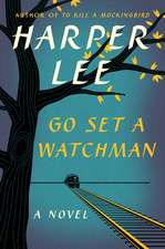 Go Set a Watchman: A Novel