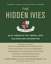 The Hidden Ivies, 3rd Edition: 63 of America's Top Liberal Arts Colleges and Universities