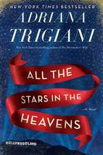 All the Stars in the Heavens: A Novel