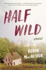 Half Wild: Stories