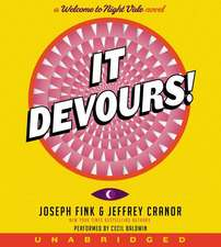 It Devours! CD: A Welcome to Night Vale Novel