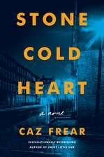 Stone Cold Heart: A Novel