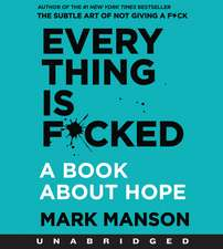 Everything is F*cked CD: A Book About Hope