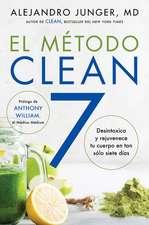 CLEAN 7 \ El Método Clean 7 (Spanish Ed): Desintoxica y rejuvenece tu cuerpo en tan sólo siete días