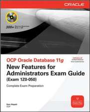 OCP Oracle Database 11g: New Features for Administrators Exam Guide (Exam 1Z0-050)