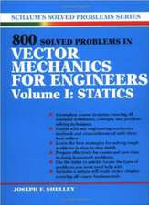 800 Solved Problems Invector Mechanics for Engineers, Vol. I: Statics