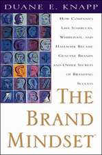 The Brand Mindset: Five Essential Strategies for Building Brand Advantage Throughout Your Company
