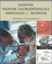 Essential Pediatric Gastroenterology, Hepatology, and Nutrition