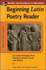 Beginning Latin Poetry Reader: 70 Selections from the Great Periods of Roman Verse and Drama