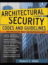 Architectural Security Codes and Guidelines: Best Practices for Today's Construction Challenges