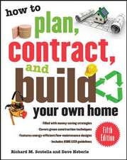 How to Plan, Contract, and Build Your Own Home, Fifth Edition