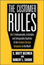 The Customer Rules:  The 14 Indespensible, Irrefutable, and Indisputable Qualities of the Greatest Service Companies in the World