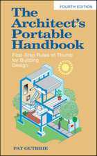 The Architect's Portable Handbook: First-Step Rules of Thumb for Building Design 4/e