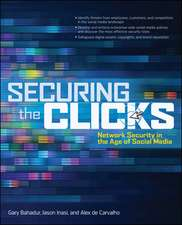 Securing the Clicks Network Security in the Age of Social Media
