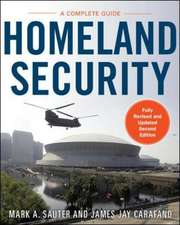 Homeland Security, Second Edition: A Complete Guide