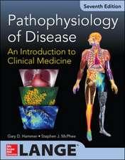 Pathophysiology of Disease: An Introduction to Clinical Medicine 7/E