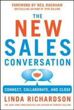 Changing the Sales Conversation: Connect, Collaborate, and Close