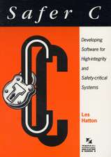 Safer C: Developing Software for High-Integrity and Safety-Critical Systems