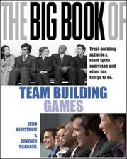 The Big Book of Team Building: Quick, Fun Activities for Building Morale, Communication and Team Spirit (UK Edition): Quick, Fun Activities for Building Morale, Communication and Team Spirit