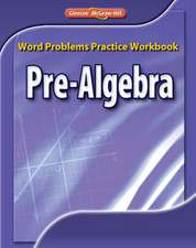 Pre-Algebra, Word Problems Practice Workbook:  Study Guide and Intervention Workbook