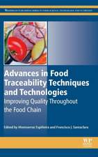 Advances in Food Traceability Techniques and Technologies: Improving Quality Throughout the Food Chain