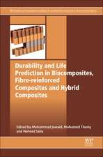 Durability and Life Prediction in Biocomposites, Fibre-Reinforced Composites and Hybrid Composites