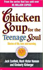 Canfield, J: Chicken Soup For The Teenage Soul