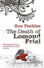 Peebles, S: The Death of Lomond Friel