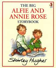 The Big Alfie and Annie Rose Storybook:  And Other Stories