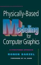 Physically-Based Modeling for Computer Graphics: A Structured Approach