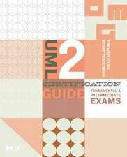 UML 2 Certification Guide: Fundamental and Intermediate Exams