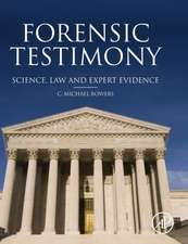 Forensic Testimony: Science, Law and Expert Evidence