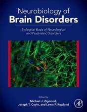 Neurobiology of Brain Disorders: Biological Basis of Neurological and Psychiatric Disorders