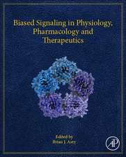 Biased Signaling in Physiology, Pharmacology and Therapeutics