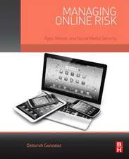 Managing Online Risk: Apps, Mobile, and Social Media Security