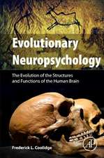 Evolutionary Neuropsychology: The Evolution of the Structures and Functions of the Human Brain