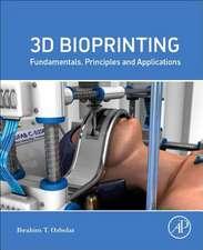 3D Bioprinting: Fundamentals, Principles and Applications