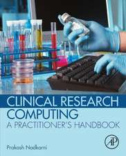 Clinical Research Computing: A Practitioner's Handbook