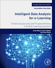 Intelligent Data Analysis for e-Learning: Enhancing Security and Trustworthiness in Online Learning Systems