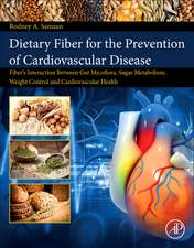 Dietary Fiber for the Prevention of Cardiovascular Disease: Fiber's Interaction between Gut Microflora, Sugar Metabolism, Weight Control and Cardiovascular Health