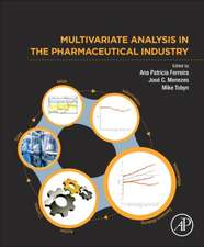 Multivariate Analysis in the Pharmaceutical Industry