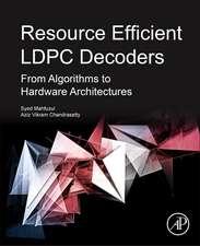 Resource Efficient LDPC Decoders