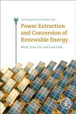 Power Extraction and Conversion of Renewable Energy: Wind, Solar P.V. and Fuel Cells