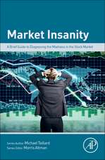 Market Insanity: A Brief Guide to Diagnosing the Madness in the Stock Market