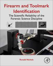 Firearm and Toolmark Identification: The Scientific Reliability of the Forensic Science Discipline