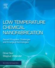 Low Temperature Chemical Nanofabrication