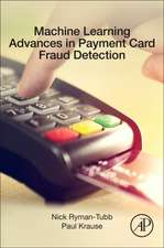 Machine Learning Advances in Payment Card Fraud Detection