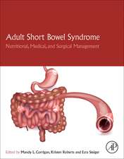 Adult Short Bowel Syndrome: Nutritional, Medical, and Surgical Management