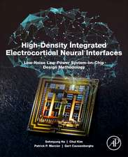High-Density Integrated Electrocortical Neural Interfaces: Low-Noise Low-Power System-on-Chip Design Methodology