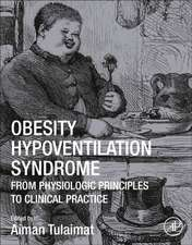 Obesity Hypoventilation Syndrome: From Physiologic Principles and Clinical Practice